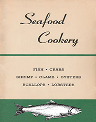Seafood Cookery: Learn to Select and Prepare Fresh Seafood